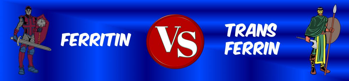 Ferritin VS Transferrin