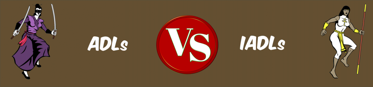 ADLs VS IADLs